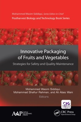 Innovative Packaging of Fruits and Vegetables: Strategies for Safety and Quality Maintenance