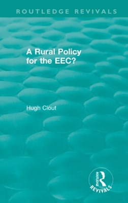 Routledge Revivals: A Rural Policy for the EEC (1984)