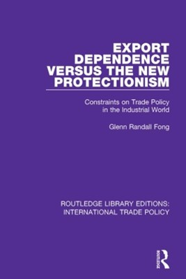 Export Dependence versus the New Protectionism