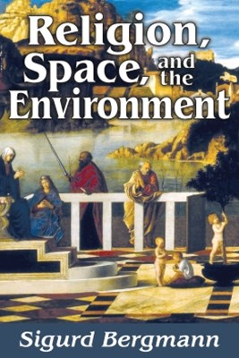 Religion, Space, and the Environment