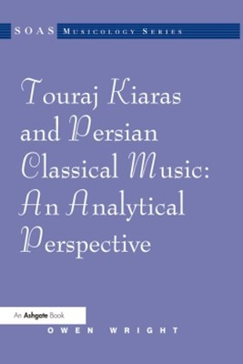 Touraj Kiaras and Persian Classical Music: An Analytical Perspective