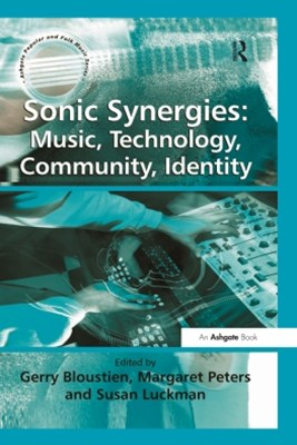 Sonic Synergies: Music, Technology, Community, Identity