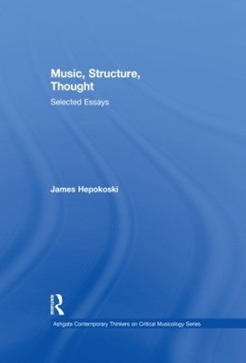 Music, Structure, Thought: Selected Essays