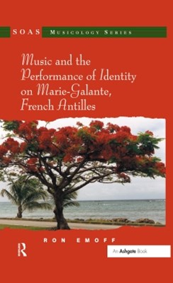 Music and the Performance of Identity on Marie-Galante, French Antilles