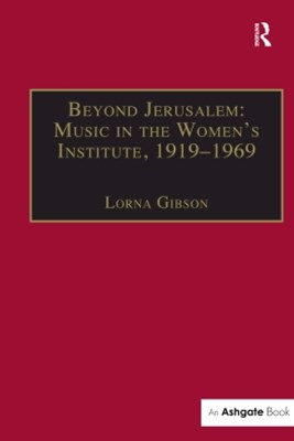 (ebook) Beyond Jerusalem: Music in the Women's Institute, 1919-1969