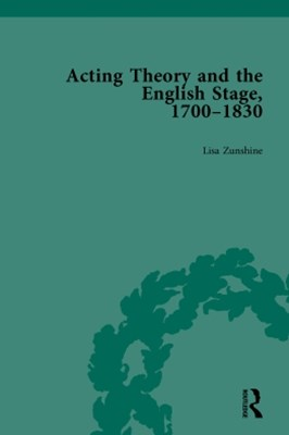 Acting Theory and the English Stage, 1700-1830 Volume 4