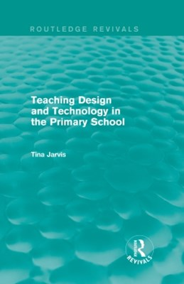 Teaching Design and Technology in the Primary School (1993)