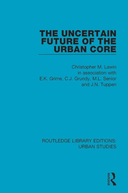 Uncertain Future of the Urban Core