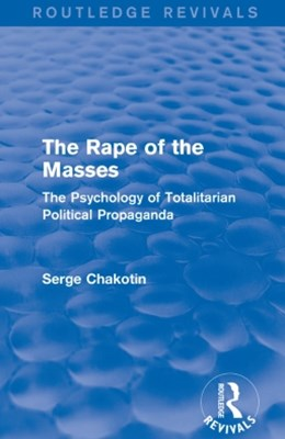Routledge Revivals: The Rape of the Masses (1940)
