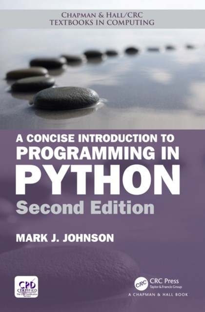 Concise Introduction to Programming in Python, Second Edition
