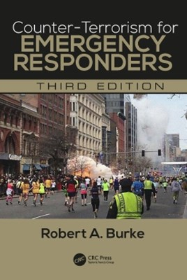 Counter-Terrorism for Emergency Responders, Third Edition