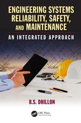 Engineering Systems Reliability, Safety, and Maintenance