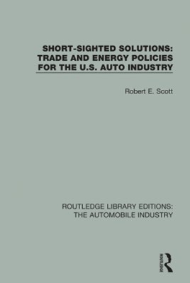 Short Sighted Solutions: Trade and Energy Policies for the US Auto Industry