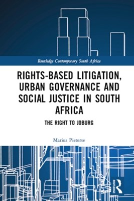 Rights-based Litigation, Urban Governance and Social Justice in South Africa