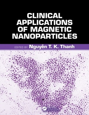 Clinical Applications of Magnetic Nanoparticles