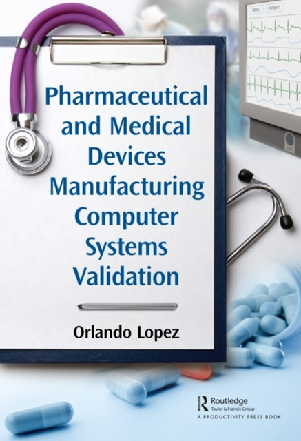 (ebook) Pharmaceutical and Medical Devices Manufacturing Computer Systems Validation