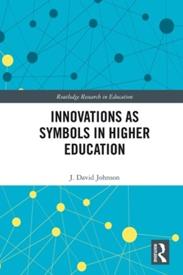 Innovations as Symbols in Higher Education