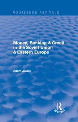 (ebook) Money, Banking & Credit in the soviet union & eastern europe
