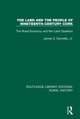 The Land and the People of Nineteenth-Century Cork
