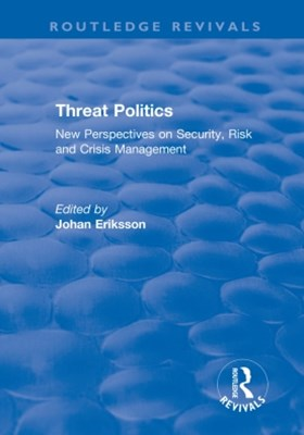 Threat Politics: New Perspectives on Security, Risk and Crisis Management