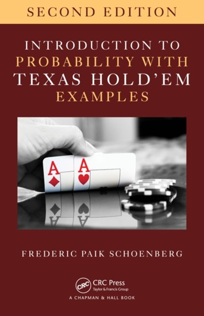 Introduction to Probability with Texas Hold 'em Examples, Second Edition