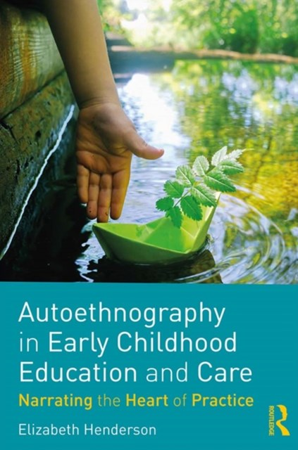 Autoethnography in Early Childhood Education and Care