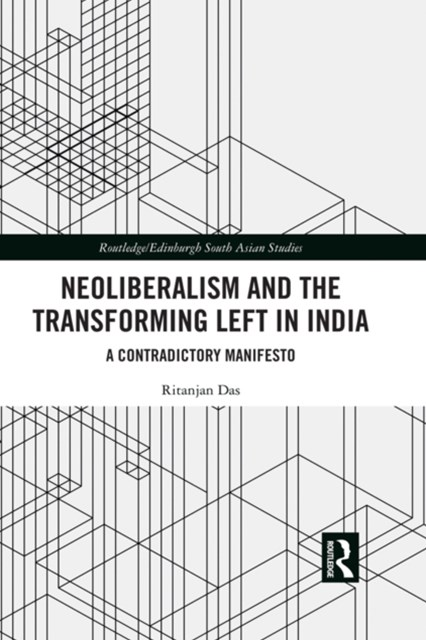 Neoliberalism and the Transforming Left in India