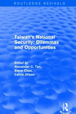 Revival: Taiwan's National Security: Dilemmas and Opportunities (2001)