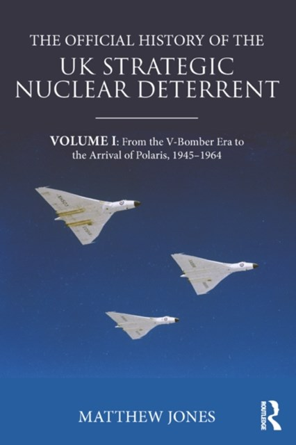 Official History of the UK Strategic Nuclear Deterrent
