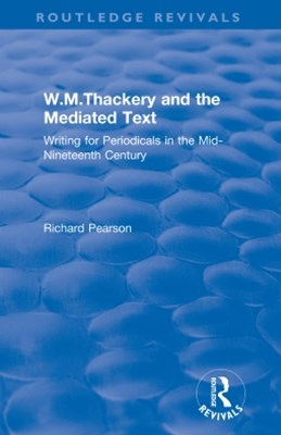 (ebook) W.M.Thackery and the Mediated Text: Writing for Periodicals in the Mid-Nineteenth Century