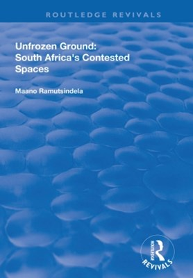 (ebook) Unfrozen Ground: South Africa's Contested Spaces