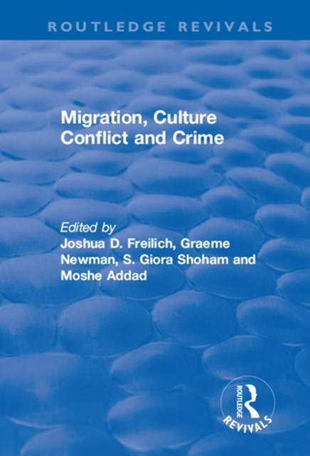 Migration, Culture Conflict and Crime