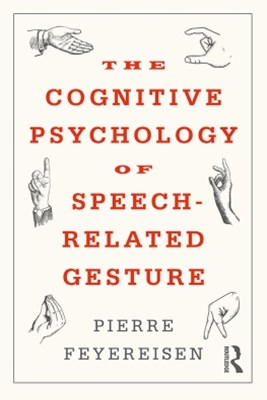 (ebook) The Cognitive Psychology of Speech-Related Gesture