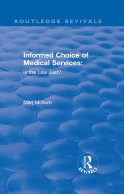 Informed Choice of Medical Services: Is the Law Just?