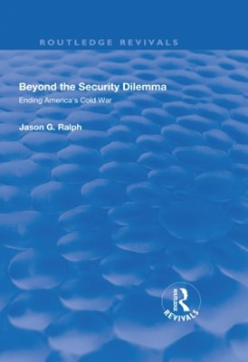 Beyond the Security Dilemma