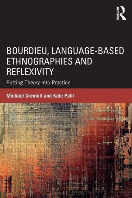 (ebook) Bourdieu, Language-based Ethnographies and Reflexivity