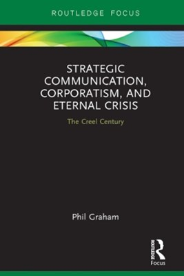 Strategic Communication, Corporatism, and Eternal Crisis