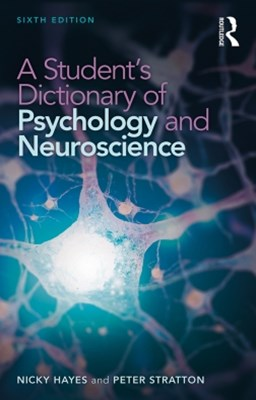 A Student's Dictionary of Psychology and Neuroscience