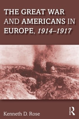 Great War and Americans in Europe, 1914-1917