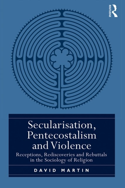 Secularisation, Pentecostalism and Violence