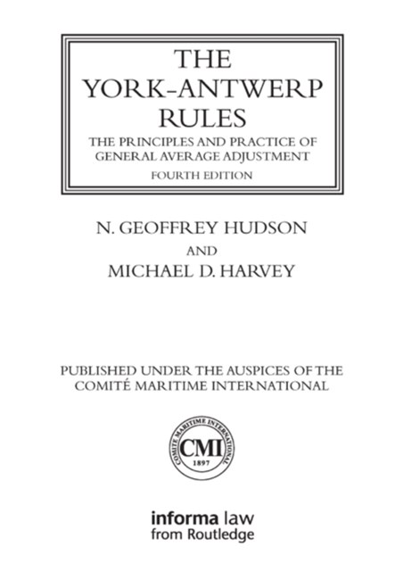 York-Antwerp Rules: The Principles and Practice of General Average Adjustment