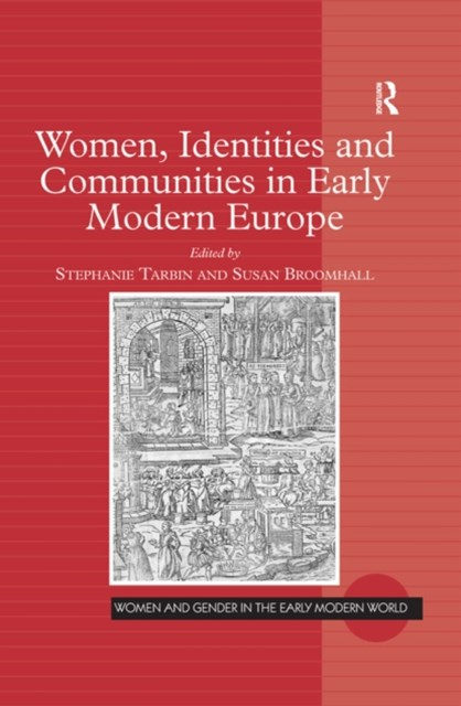 Women, Identities and Communities in Early Modern Europe