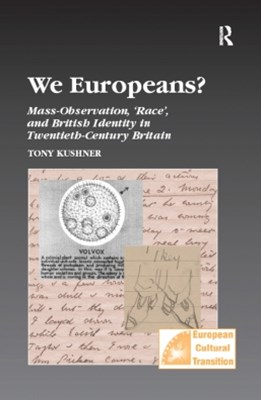 We Europeans?  Mass-Observation, Race and British Identity in the Twentieth Century