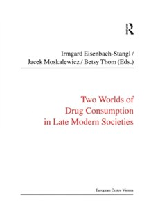 (ebook) Two Worlds of Drug Consumption in Late Modern Societies - Social Sciences Sociology
