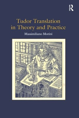 Tudor Translation in Theory and Practice