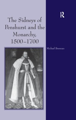 The Sidneys of Penshurst and the Monarchy, 1500–1700