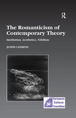 Romanticism of Contemporary Theory
