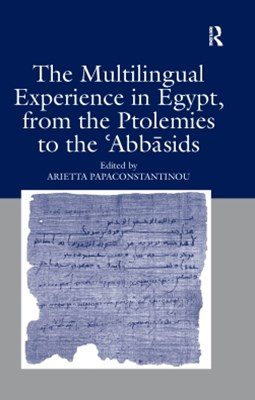 The Multilingual Experience in Egypt, from the Ptolemies to the Abbasids