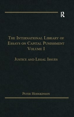 The International Library of Essays on Capital Punishment, Volume 1