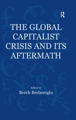 Global Capitalist Crisis and Its Aftermath
